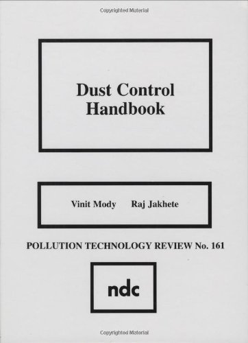 Dust Control Handbook (Pollution Technology Review) 1st Edition by Mody, V., Jakhete, R. (1990) Hardcover