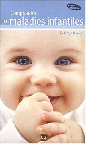 Comprendre les maladies infantiles