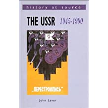 The USSR 1945-1990 (History at Source)