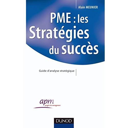 PME : les stratégies du succès - Guide d'analyse stratégique