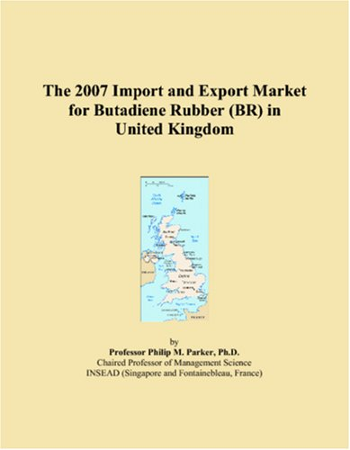 The 2007 Import and Export Market for Butadiene Rubber (BR) in United Kingdom