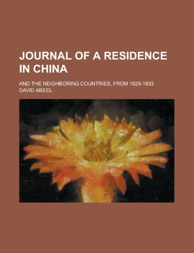 Journal of a residence in China; and the neighboring countries, from 1829-1833