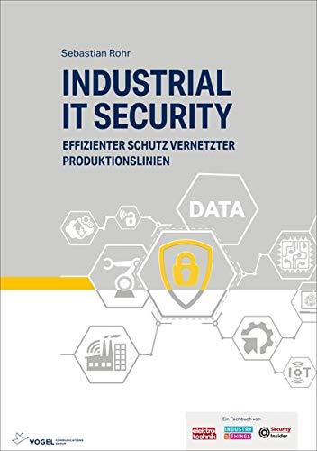 Industrial IT Security: Effizienter Schutz vernetzter Produktionslinien