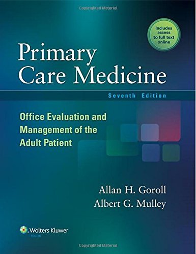 Primary Care Medicine: Office Evaluation and Management of the Adult Patient (Primary Care Medicine ( Goroll )) by Allan H. Goroll (2014-07-01)