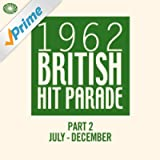 The 1962 British Hit Parade - Part 2 (July - December)