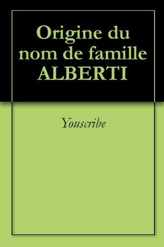 Origine du nom de famille ALBERTI (Oeuvres courtes) par Youscribe