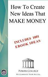 How to Create New Ideas that Make Money!