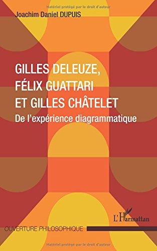 Gilles Deleuze, Flix Guattari et Gilles Chtelet