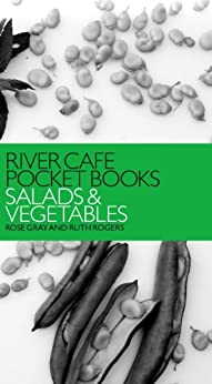 River Cafe Pocket Books: Salads and Vegetables by [Gray, Rose, Rogers, Ruth]