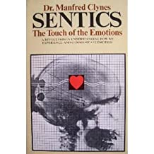 Sentics: The Touch of the Emotions by Clynes, Manfred (1978) Paperback