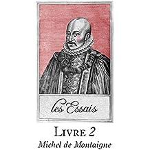 Les Essais - Livre II  (French Edition)