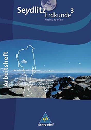 Seydlitz Erdkunde - Ausgabe 2010  für Realschulen in Rheinland-Pfalz: Arbeitsheft 3