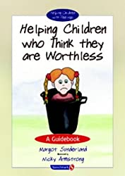 Helping Children with Low Self-Esteem: A Guidebook (Helping Children with Feelings) by Margot Sunderland (2003-11-04)