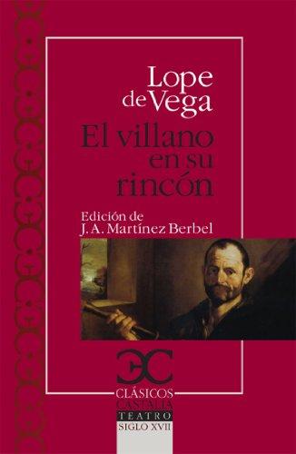El villano en su rincón (CLÁSICOS CASTALIA. C/C. nº 304) por Lope de Vega