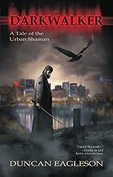 Darkwalker: A Tale of the Urban Shaman