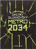 Métro 2034 de Dmitry Glukhovsky ( 19 mai 2011 )