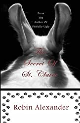 The Secret of St. Claire by Robin Alexander (2012-05-14)