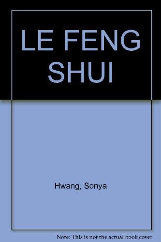 Le Feng Shui par Sonya Hwang