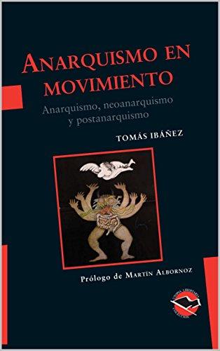 Anarquismo en movimiento: Anarquismo, neoanarquismo y postanarquismo (Utopía libertaria nº 54)