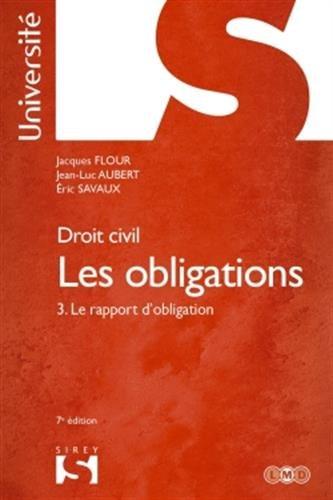 Droit civil. Les obligations Tome 3. Le rapport d'obligation - 7e d.