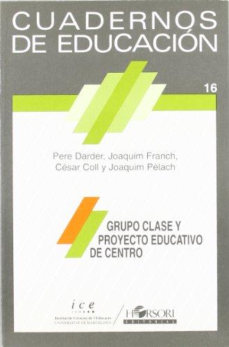 Grupo clase y proyecto educativo de centro (Cuadernos de educación)