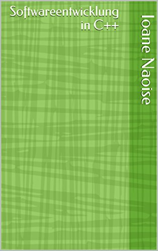 Softwareentwicklung in C++ (English Edition)
