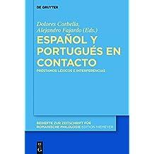 Español y portugués en contacto: Préstamos léxicos e interferencias (Beihefte zur Zeitschrift für romanische Philologie, Band 419)