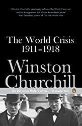 The World Crisis 1911-1918 (Penguin Classics)