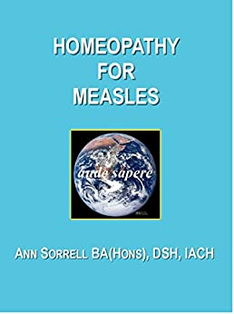 Homeopathy for Measles (aude sapere Book 3) by [Sorrell BA (Hons) DSH, Ann]