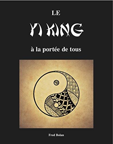 LE YI KING À LA PORTÉE DE TOUS par Fred Bolan