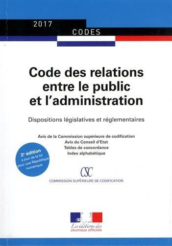 Code des relations entre le public et l'administration - Dispositions législatives et réglementaires - A jour au 1er septembre 2016