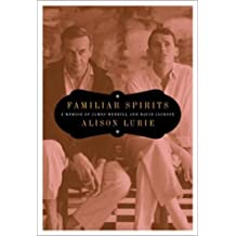 Familiar Spirits: A Memoir of James Merrill and David Jackson by Alison Lurie (2001-02-19)