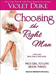 [{ Choosing the Right Man (MP3 - CD) (Nice Girl to Love #3) By Duke, Violet ( Author ) Feb - 11- 2014 ( MP3 CD ) } ]
