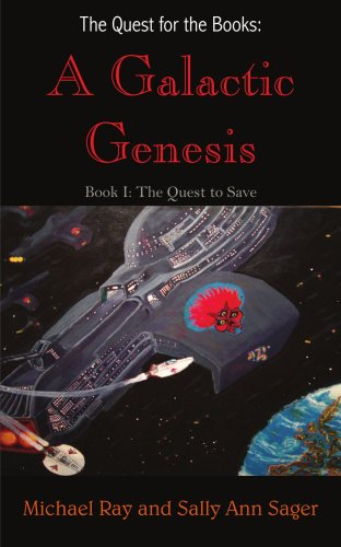 The Quest for the Books: A Galactic Genesis:  Book I: The Quest to Save