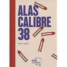 Alas Calibre 38 (Poesía)