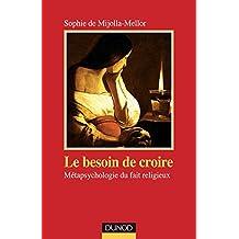 Le Besoin de croire : Métapsychologie du fait religieux