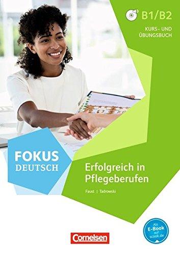 Fokus Deutsch: Erfolgreich in Pflegeberufen - Kurs-und  Ubungsbuch mit MP3 Dow por Steffen Faust