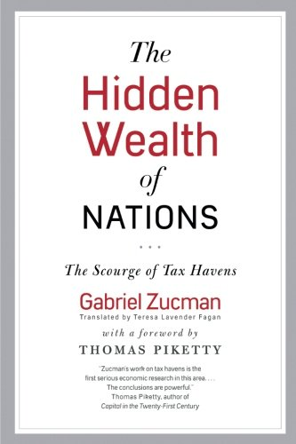 Hidden Wealth of Nations: The Scourge of Tax Havens por Gabriel Zucman