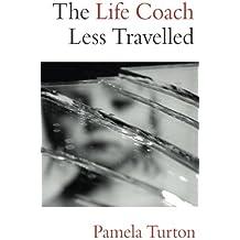 The Life Coach Less Travelled: a novel
