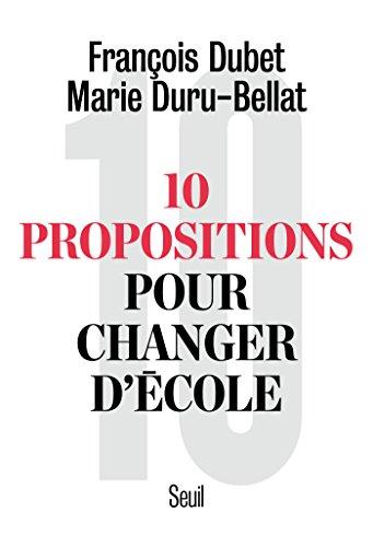 Dix propositions pour changer d'école (DOCUMENTS (H.C)) par François Dubet