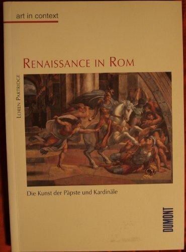 Renaissance in Rom. Die Kunst der Ppste und Kardinle.