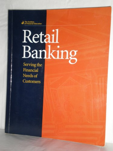 Retail Banking: Serving the Financial Needs of Consumers