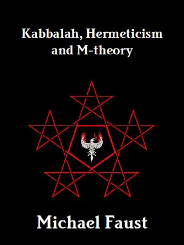 Kabbalah, Hermeticism and M-theory by [Faust, Michael]