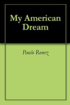 My American Dream (English Edition) di [Paulo Ronez]
