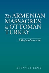 The  Armenian Massacres in Ottoman Turkey: A Disputed Genocide (Utah Series in Turkish and Islamic Studies (Paperback))