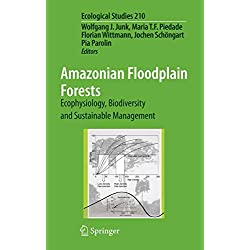 Amazonian Floodplain Forests: Ecophysiology, Biodiversity and Sustainable Management