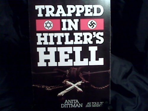 Trapped in Hitlers Hell by Anita Dittman (1985-07-06)