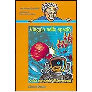 Viaggio nello spazio. Guida essenziale all'astronomia