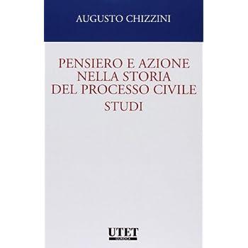 Pensiero E Azione Nella Storia Del Processo Civile. Studi