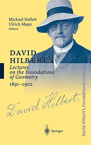 David Hilbert's Lectures on the Foundations of Geometry, 1891-1902